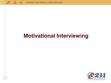 Motivational Interviewing. David Smith, Assistant ManagerGary Moore, Cancer Prevention Navigator.