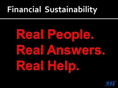 Financial Sustainability. What are your titles? What do your funders say about your service? Have you invested in: Training Quality assurance? What do.