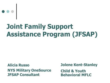 Joint Family Support Assistance Program (JFSAP)