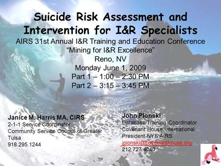Suicide Risk Assessment and Intervention for I&R Specialists AIRS 31st Annual I&R Training and Education Conference Mining for I&R Excellence Reno, NV.