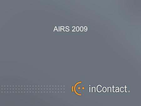 AIRS 2009. WIN 211 Circa 2006 The Traditional Contact Center REPORTING RECORDING E-MAIL/CHAT REMOTE AGENT EXTENDER IVR ACD WFM CTI CSAT CBT 70s80s90s.