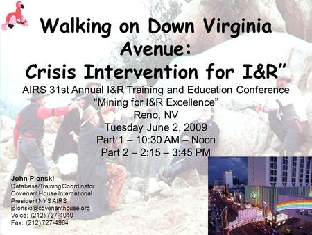 Walking on Down Virginia Avenue: Crisis Intervention for I&R AIRS 31st Annual I&R Training and Education Conference Mining for I&R Excellence Reno, NV.