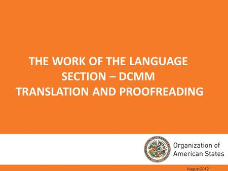 THE WORK OF THE LANGUAGE SECTION – DCMM TRANSLATION AND PROOFREADING