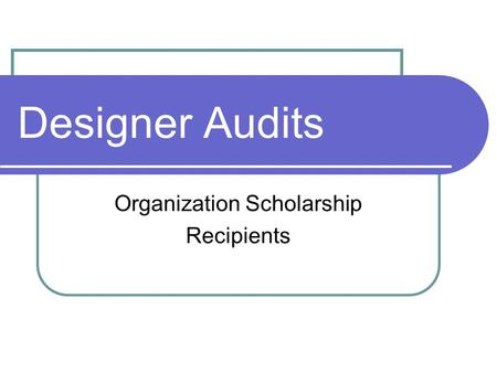 Designer Audits Organization Scholarship Recipients.