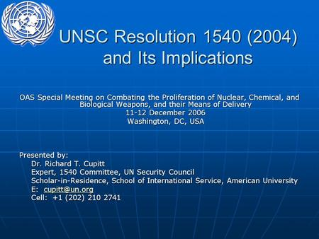 UNSC Resolution 1540 (2004) and Its Implications OAS Special Meeting on Combating the Proliferation of Nuclear, Chemical, and Biological Weapons, and their.