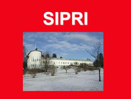SIPRI. Stockholm International Peace Research Institute Siemon Wezeman Stockholm International Peace Research Institute Siemon Wezeman.