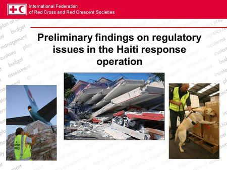 Preliminary findings on regulatory issues in the Haiti response operation.
