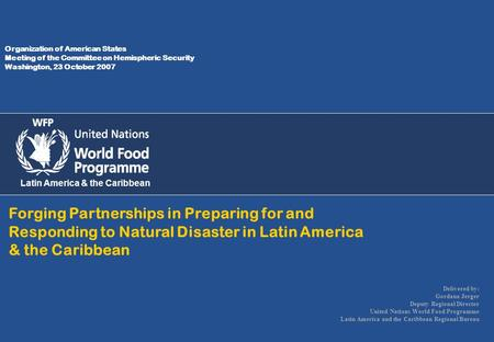 Organization of American States Meeting of the Committee on Hemispheric Security Washington, 23 October 2007 Latin America & the Caribbean Forging Partnerships.