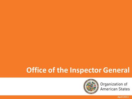 Office of the Inspector General April 2013. OIG Reporting General Standards - Article 118: Activity Plan. General Standards - Article 121: Audit Reports.