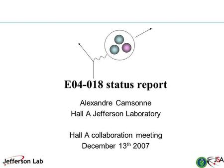 E04-018 status report Alexandre Camsonne Hall A Jefferson Laboratory Hall A collaboration meeting December 13 th 2007.