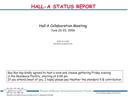 Hall A collaboration meeting, June 22-23, 2006, 1 Operated by the Jefferson Science Associates for the U.S. Department Of Energy Thomas Jefferson National.