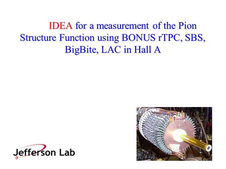IDEA for a measurement of the Pion Structure Function using BONUS rTPC, SBS, BigBite, LAC in Hall A.