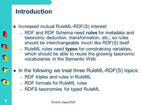 RuleML Meets RDF: Triples, Rules, and Taxonomies Harold Boley*, NRC IIT e-Business Benjamin Grosof, MIT Sloan (with help from Bruce Spencer, Steve Ross-Talbot,