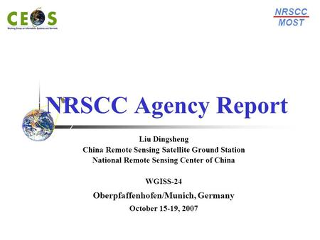 NRSCC Agency Report NRSCC MOST Oberpfaffenhofen/Munich, Germany