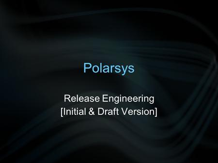 Polarsys Release Engineering [Initial & Draft Version]