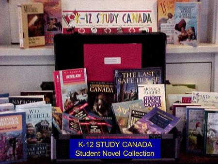 K-12 STUDY CANADA Student Novel Collection. Related Forms Interest Form / Request Loan Form Evaluation Form.