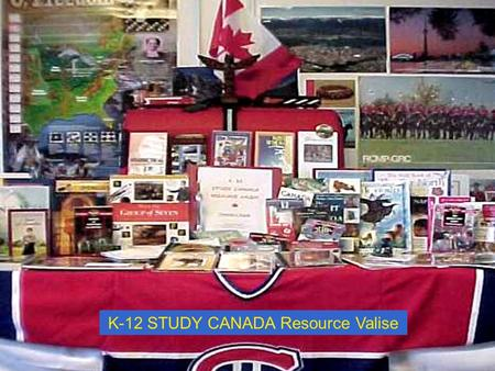 K-12 STUDY CANADA Resource Valise. Related Forms Interest Form / Request Loan Form Evaluation Form.