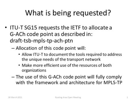 LS293 - Request for G-ACh channel codepoint to support traditional transport environment and: draft-tsb-mpls-tp-ach-ptn Presented by: Malcolm Betts