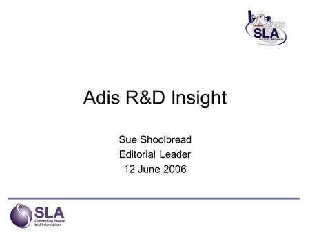 Adis R&D Insight Sue Shoolbread Editorial Leader 12 June 2006.