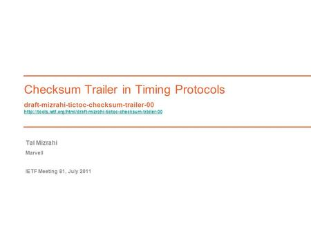 Checksum Trailer in Timing Protocols draft-mizrahi-tictoc-checksum-trailer-00