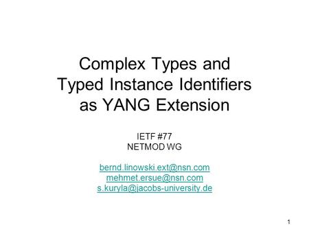 1 Complex Types and Typed Instance Identifiers as YANG Extension IETF #77 NETMOD WG