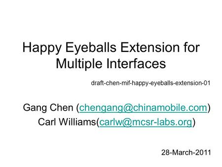 Happy Eyeballs Extension for Multiple Interfaces Gang Chen Carl