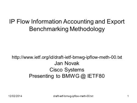 Draft-ietf-bmwg-ipflow-meth-00.txt IP Flow Information Accounting and Export Benchmarking Methodology