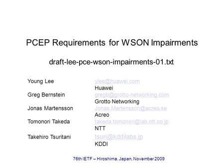 76th IETF – Hiroshima, Japan, November 2009 PCEP Requirements for WSON Impairments Young Huawei Greg