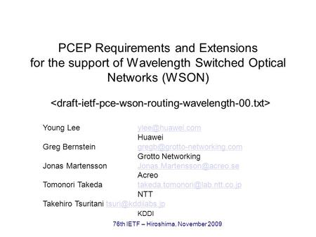 76th IETF – Hiroshima, November 2009 PCEP Requirements and Extensions for the support of Wavelength Switched Optical Networks (WSON) Young