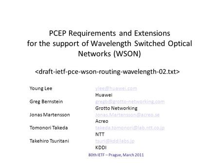 80th IETF – Prague, March 2011 PCEP Requirements and Extensions for the support of Wavelength Switched Optical Networks (WSON) Young