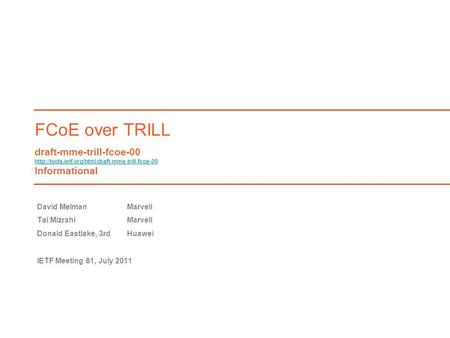 FCoE over TRILL draft-mme-trill-fcoe-00  Informational