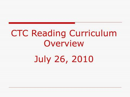 CTC Reading Curriculum Overview July 26, 2010. CCS EOG Reading Goal Summary Data Grade 3 Goal 2--70.1% (weighted mean % correct) Goal 3--75.3% (weighted.