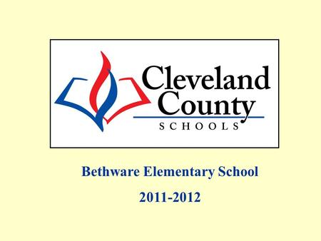 Bethware Elementary School 2011-2012. Free/Reduced, AMOs and Percent Proficient data includes Alternate Assessments and Retest One. All EOG Regular Assessment.