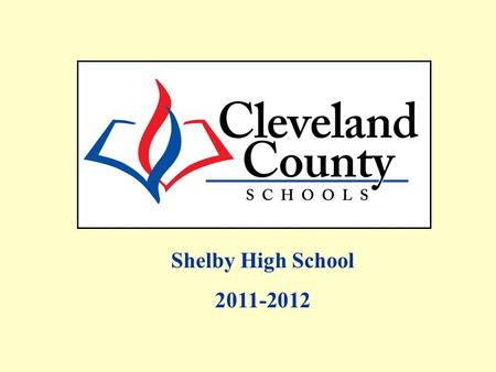 Shelby High School 2011-2012. Performance Composite Components of the Performance Composite shown on the next two slides represent the adjusted data from.