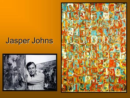 Jasper Johns. When have you seen numbers today? How can numbers be art? American artist, Jasper Johns believes that even though we use numbers every.