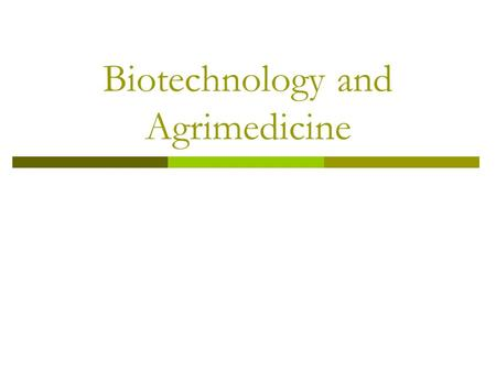 Biotechnology and Agrimedicine. Objective: Terminology and Vocabulary.