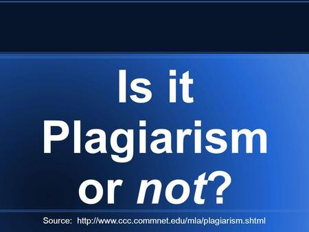 Is it Plagiarism or not? Source: