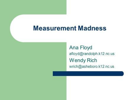 Measurement Madness Ana Floyd Wendy Rich