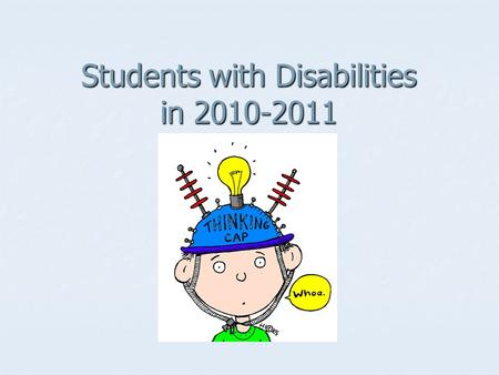 Students with Disabilities in 2010-2011. New AYP Targets Reading 3-8 71.6% 28.4% Math 3-8 88.6% 11.4% Reading 10 69.3% 30.8% Math 10 84.2% 15.8%