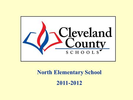North Elementary School 2011-2012. Free/Reduced, AMOs and Percent Proficient data includes Alternate Assessments and Retest One. All EOG Regular Assessment.