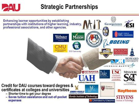 Enhancing learner opportunities by establishing partnerships with institutions of higher learning, industry, professional associations, and other agencies.