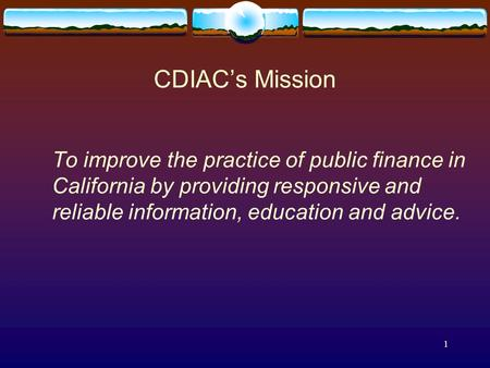 CDIAC: AB 943 Overview and Educational Services Available to Local Governments California Municipal Treasurers Association Annual Conference Lake Tahoe.