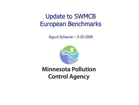 Update to SWMCB European Benchmarks Sigurd Scheurle – 3-25-2009.