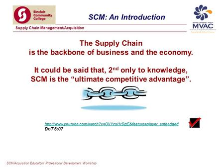 SCM/Acquisition Educators Professional Development Workshop Supply Chain Management/Acquisition The Supply Chain is the backbone of business and the economy.