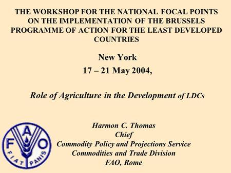 THE WORKSHOP FOR THE NATIONAL FOCAL POINTS ON THE IMPLEMENTATION OF THE BRUSSELS PROGRAMME OF ACTION FOR THE LEAST DEVELOPED COUNTRIES New York 17 – 21.