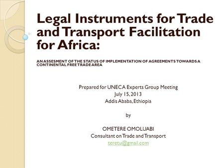 Legal Instruments for Trade and Transport Facilitation for Africa: AN ASSESMENT OF THE STATUS OF IMPLEMENTATION OF AGREEMENTS TOWARDS A CONTINENTAL FREE.