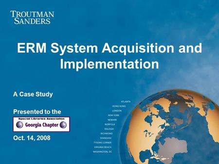 ERM System Acquisition and Implementation A Case Study Presented to the Oct. 14, 2008.