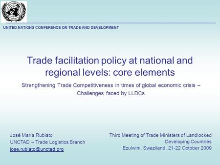 Trade facilitation policy at national and regional levels: core elements Strengthening Trade Competitiveness in times of global economic crisis – Challenges.