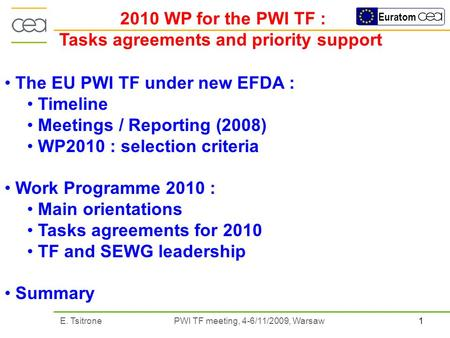 1E. Tsitrone PWI TF meeting, 4-6/11/2009, Warsaw Euratom 2010 WP for the PWI TF : Tasks agreements and priority support The EU PWI TF under new EFDA :