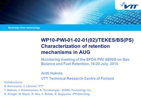 WP10-PWI-01-02-01(02)/TEKES/BS(PS) Characterization of retention mechanisms in AUG Monitoring meeting of the EFDA PWI SEWG on Gas Balance and Fuel Retention,